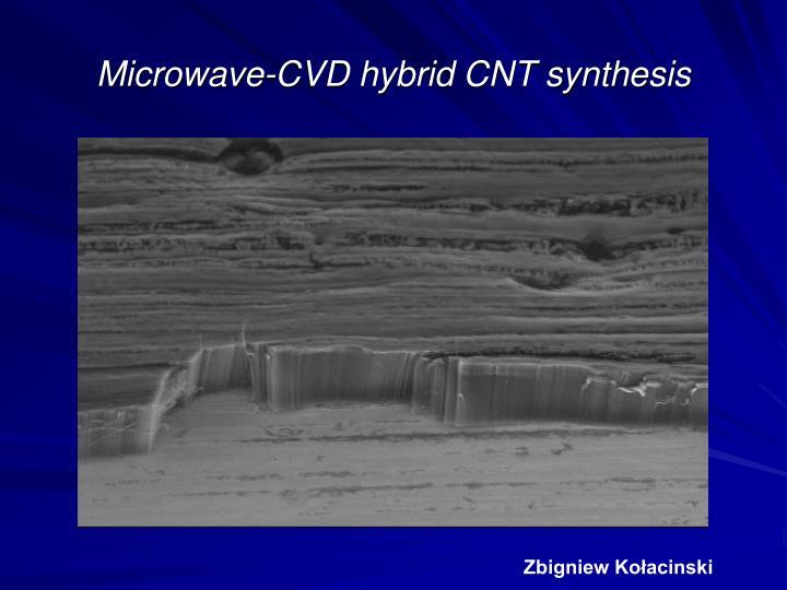 Microwave-CVD hybrid CNT synthesis