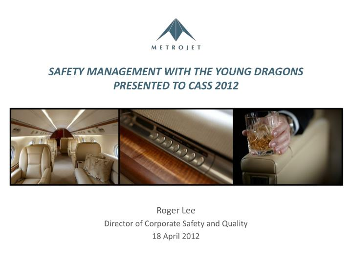 SAFETY MANAGEMENT WITH THE YOUNG DRAGONS