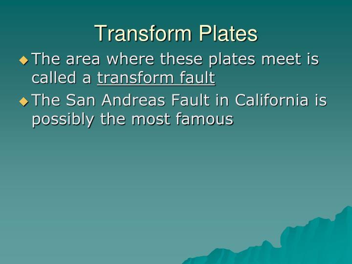 Transform Plates