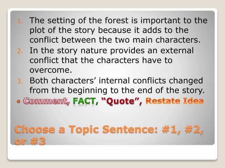 The setting of the forest is important to the plot of the story because it adds to the conflict between the two main characters.