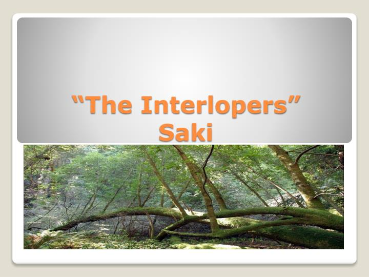 the interlopers saki
