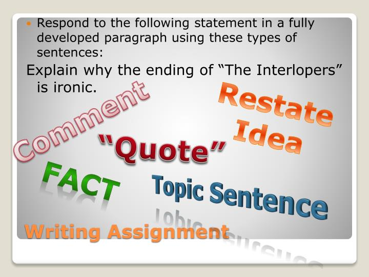 Respond to the following statement in a fully developed paragraph using these types of sentences:
