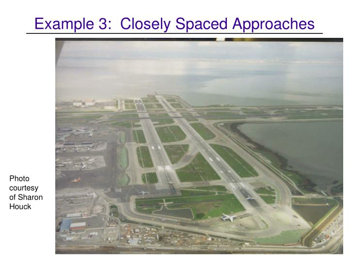 Example 3:  Closely Spaced Approaches