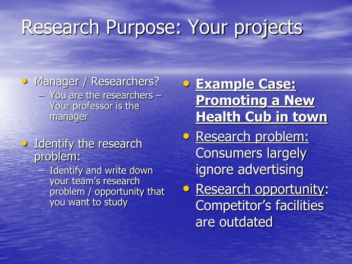 Research purpose your projects