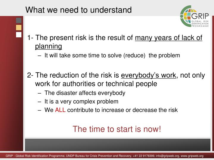 1- The present risk is the result of
