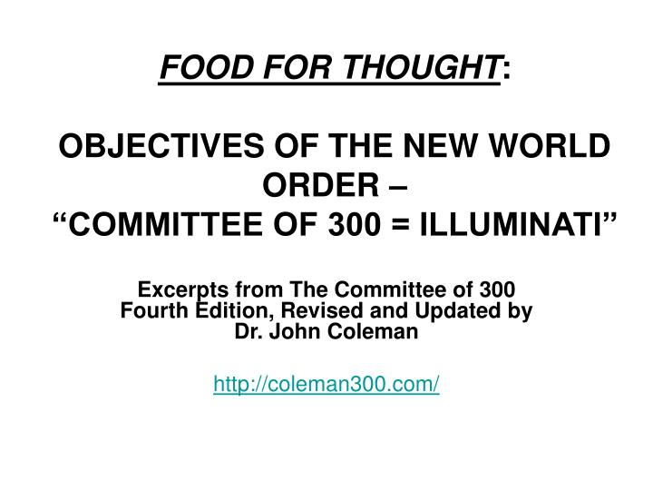 Food for thought objectives of the new world order committee of 300 illuminati