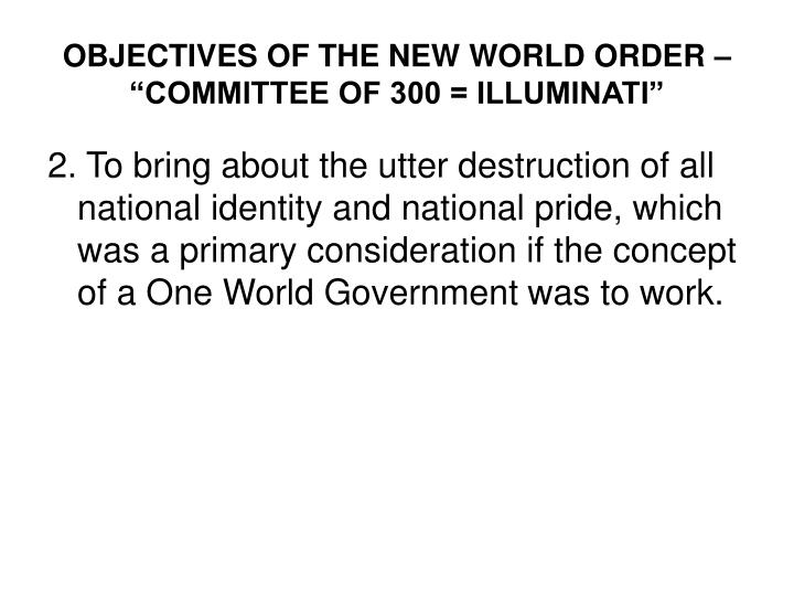 Objectives of the new world order committee of 300 illuminati1