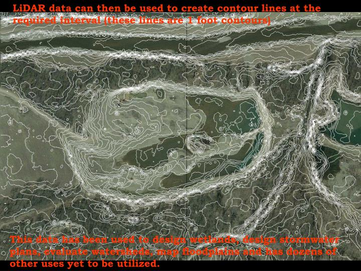 LiDAR data can then be used to create contour lines at the required interval (these lines are 1 foot...