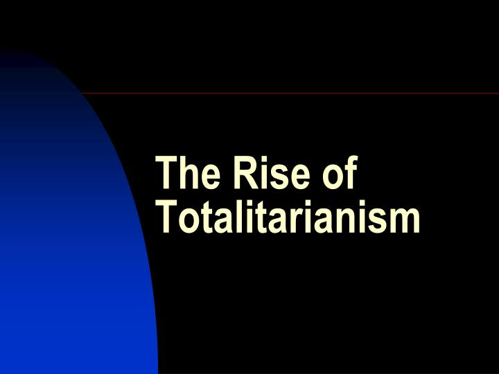 the rise of totalitarianism in the second global conflict Study flashcards on international business chapter 3 at cram caused by ethnic conflict or civil disorder and powered a rise in totalitarianism.