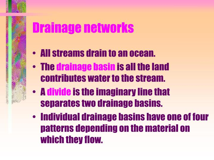 Drainage networks