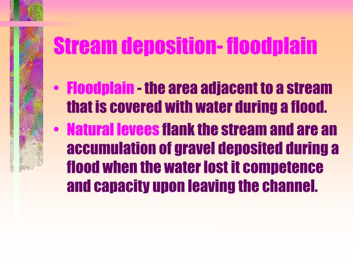 Stream deposition- floodplain