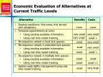 economic evaluation of alternatives at current traffic levels