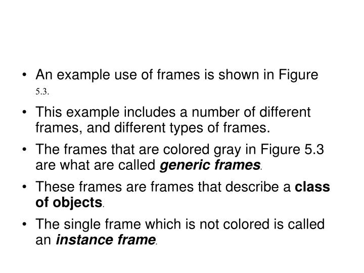 An example use of frames is shown in Figure 5.3.