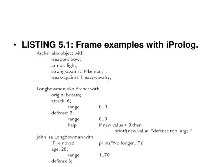 LISTING 5.1: Frame examples with iProlog.