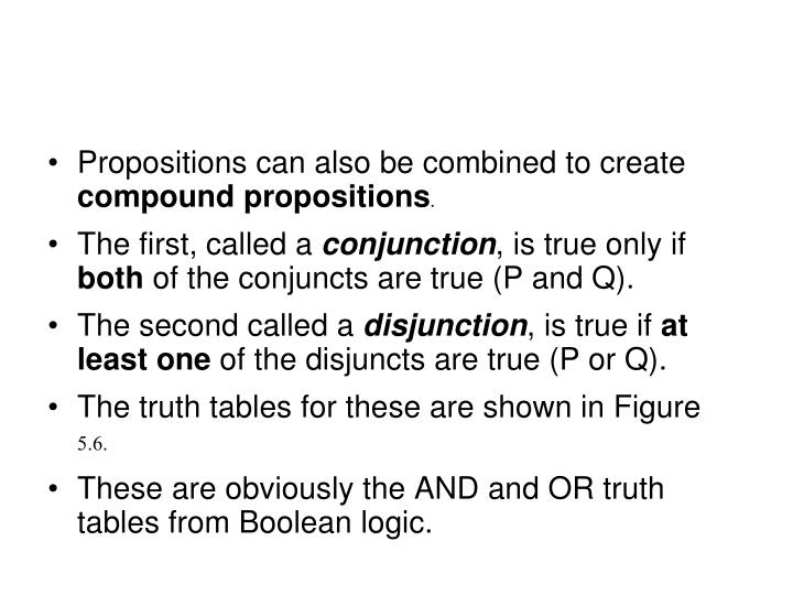 Propositions can also be combined to create
