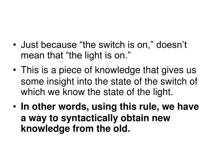 "Just because ""the switch is on,"" doesn't mean that ""the light is on."""