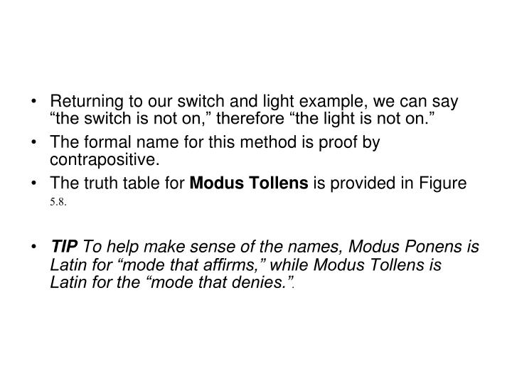 "Returning to our switch and light example, we can say ""the switch is not on,"" therefore ""the light is not on."""