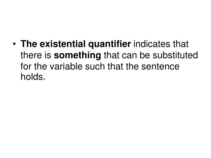 The existential quantifier