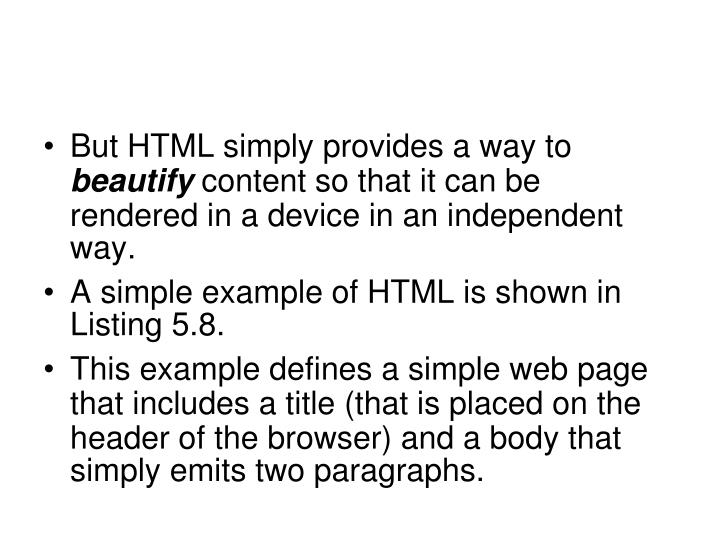 But HTML simply provides a way to