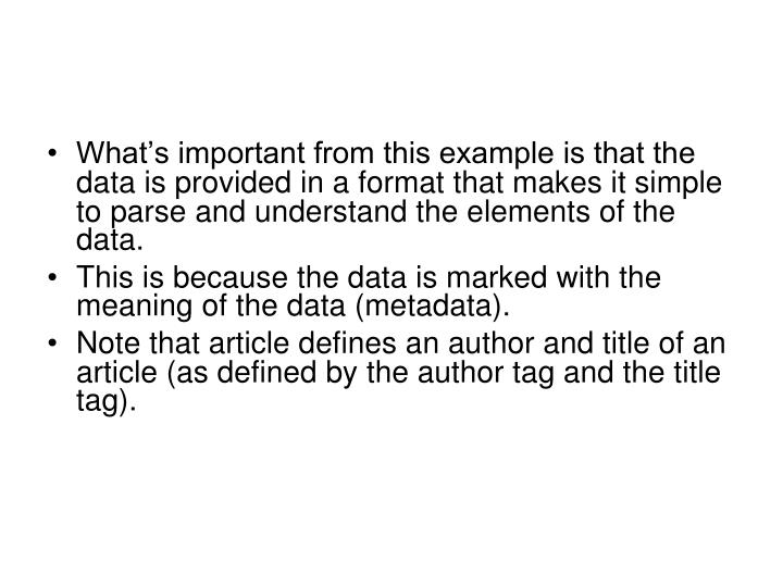What's important from this example is that the data is provided in a format that makes it simple to parse and understand the elements of the data.
