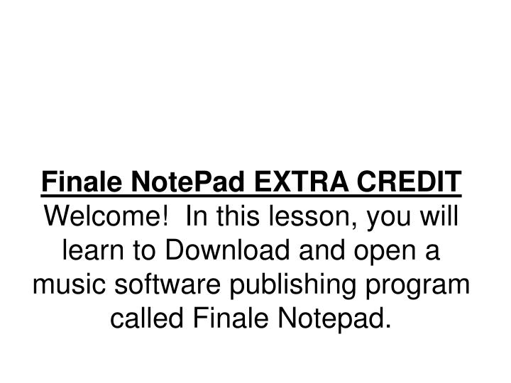 Finale NotePad EXTRA CREDIT