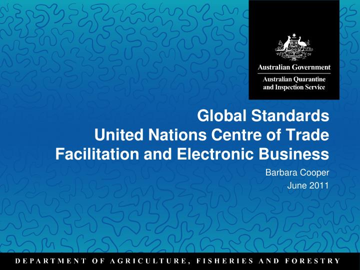 Global standards united nations centre of trade facilitation and electronic business