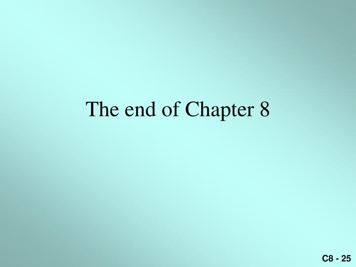 The end of Chapter 8