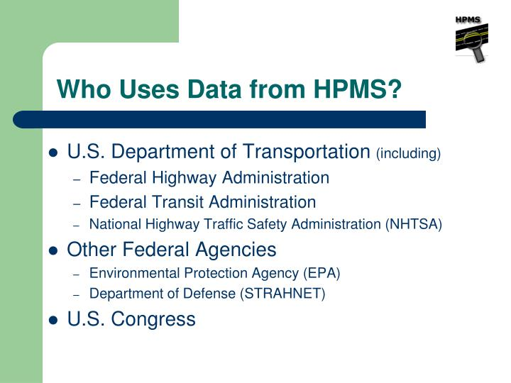 Who Uses Data from HPMS?