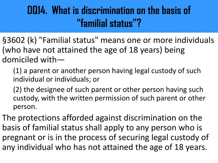 DQ14.  What is discrimination on the basis of