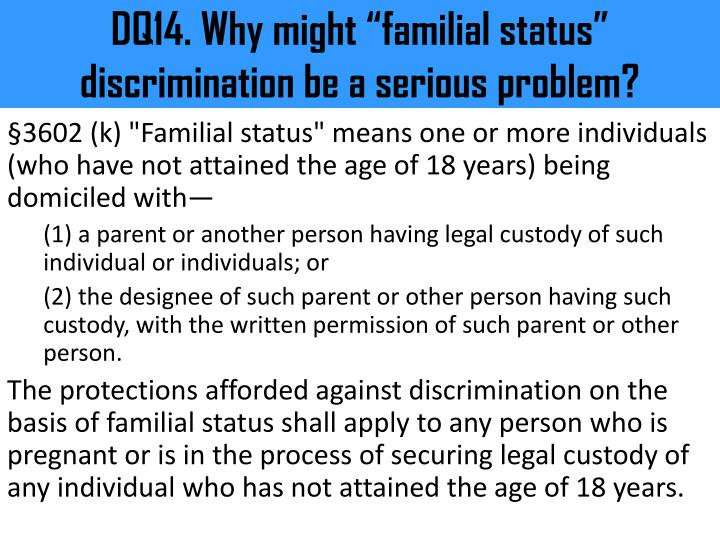 "DQ14. Why might ""familial status"" discrimination be a serious problem?"