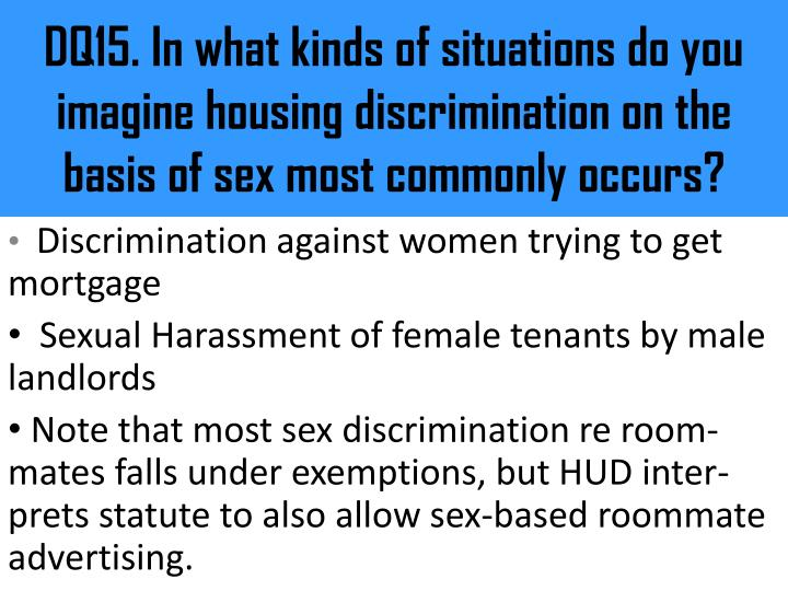 DQ15. In what kinds of situations do you imagine housing discrimination on the basis of sex most commonly occurs?