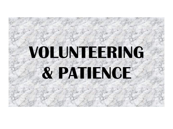 Volunteering patience