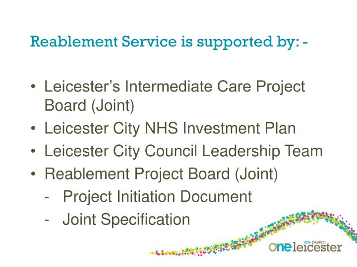 Reablement Service is supported by: -