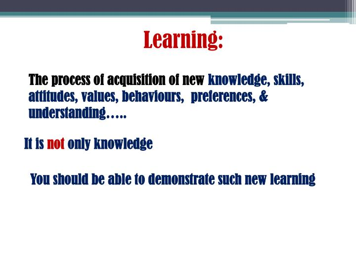 Learning: