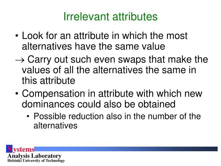 Irrelevant attributes