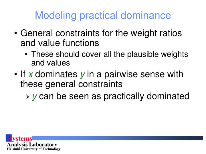 Modeling practical dominance