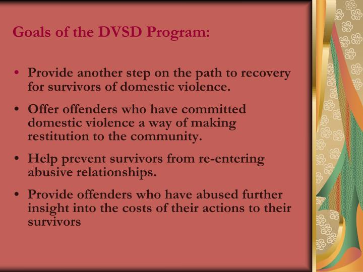 Goals of the DVSD Program: