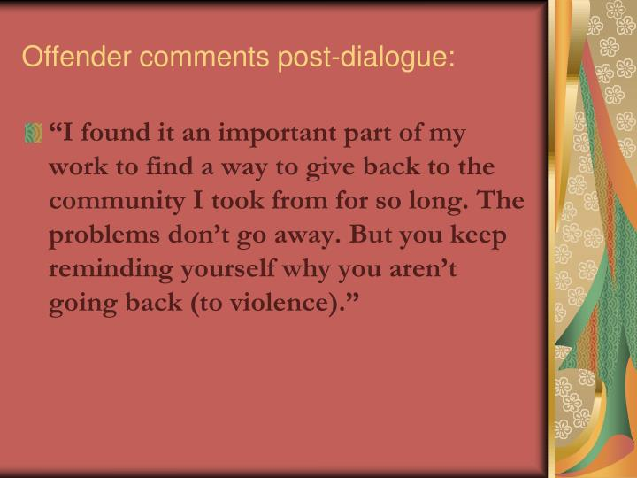 Offender comments post-dialogue:
