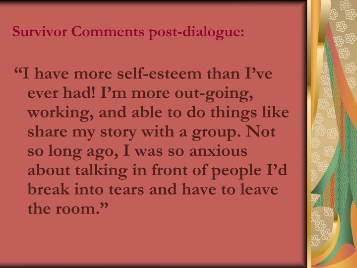 Survivor Comments post-dialogue: