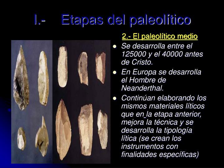 2.- El paleolítico medio