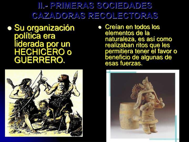 Su organización política era liderada por un HECHICERO o GUERRERO.