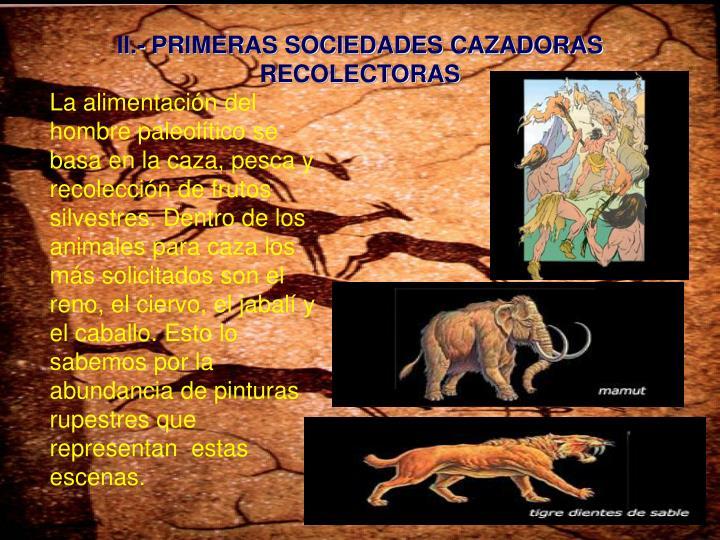 II.- PRIMERAS SOCIEDADES CAZADORAS RECOLECTORAS