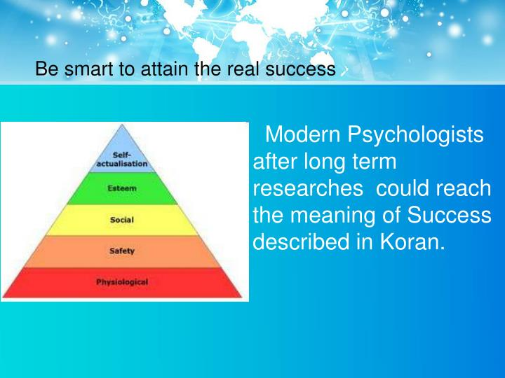 Be smart to attain the real success