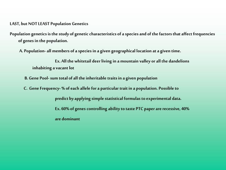 LAST, but NOT LEAST Population Genetics