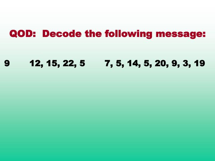 QOD:  Decode the following message: