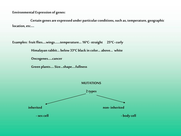 Environmental Expression of genes: