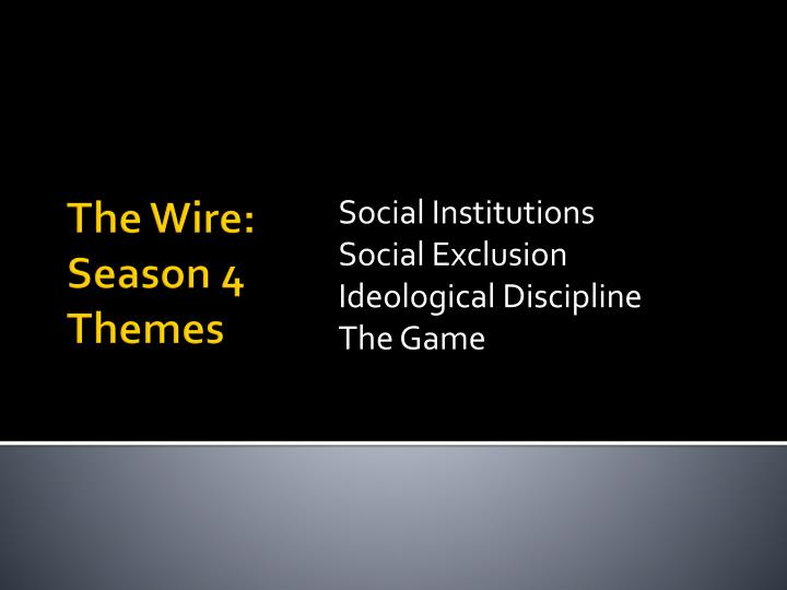 Social institutions social exclusion ideological discipline the game