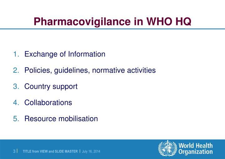 Pharmacovigilance in who hq