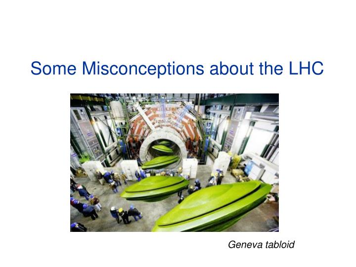 Some Misconceptions about the LHC