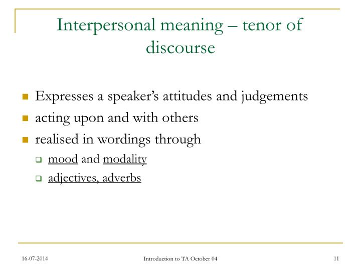 Interpersonal meaning – tenor of discourse